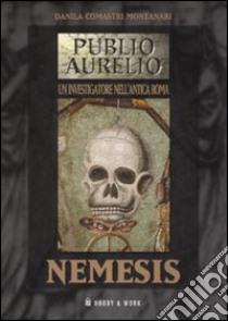 Nemesis libro di Comastri Montanari Danila