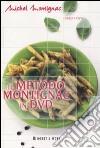 Il metodo Montignac in DVD. Con DVD libro