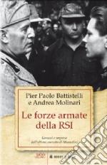 Le forze armate della RSI. Uomini e imprese dell'ultimo esercito di Mussolini libro