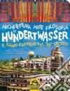 Architettura arte filosofia di Hundertwasser, il genio creativo del 20º secolo libro