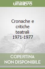 Cronache e critiche teatrali 1971-1977 libro di Lombardo Agostino
