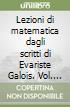 Lezioni di matematica dagli scritti di Evariste Galois (2/1)