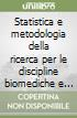 Statistica e metodologia della ricerca per le discipline biomediche e psicocomportamentali