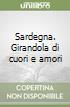 Sardegna. Girandola di cuori e amori