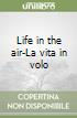 Life in the air-La vita in volo