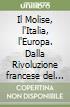 Il Molise, l'Italia, l'Europa. Dalla Rivoluzione francese del 1789 all'Europa balcanica del 2001