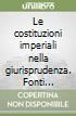 Le costituzioni imperiali nella giurisprudenza. Fonti giuridiche e diritto delle persone