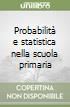 Probabilit� e statistica nella scuola primaria