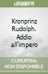 Kronprinz Rudolph. Addio all'impero