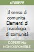 Il senso di comunità. Elementi di psicologia di comunità libro
