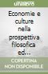 Economie e culture nella prospettiva filosofica ed antropologica dell'Europa delle nuove regioni libro