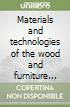 Materials and technologies of the wood and furniture industry libro