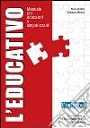 L'educativo. Manuale per educatori e simpatizzanti libro