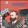 Edouard Manet. Il mistero della pittura svelata. Ediz. illustrata