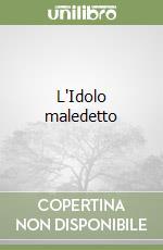 L'Idolo maledetto libro di Carioli Janna - Mattia Luisa