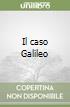 Il caso Galileo libro