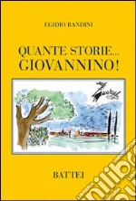 Quante storie... Giovannino! libro di Bandini Egidio