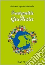 Fraternit & giustizia libro di Leporati Gerbella Giuliana