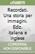 Recordati. Una storia per immagini. Ediz. italiana e inglese