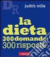 La Dieta. 300 domande 300 risposte libro