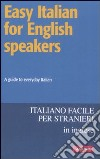 Easy italian for english speakers libro
