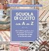 Scuola di cucito dalla A alla Z libro