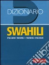 Dizionario swahili. Italiano-swahili, swahili-italiano libro