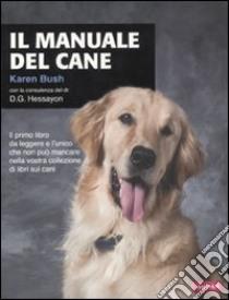 Il manuale del cane libro di Bush Karen