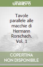Tavole parallele alle macchie di hermann rorschach vol 1 libro parisi e pes unilibro - Psicologia tavole di rorschach ...