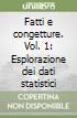 Fatti e congetture. Vol. 1: Esplorazione dei dati statistici libro