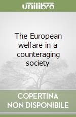 The European welfare in a counteraging society