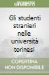Gli studenti stranieri nelle università torinesi libro