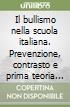 Il bullismo nella scuola italiana. Prevenzione, contrasto e prima teoria organica sul fenomeno libro