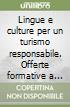 Lingue e culture per un turismo responsabile. Offerte formative a Torino e dintorni libro