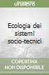 Ecologia dei sistemi socio-tecnici libro