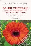 Deliri culturali. Sette, fondamentalismi religiosi, pratiche sacrificali, genocidi libro