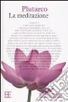 La meditazione libro