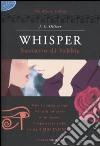 Whisper. Sussurro di sabbia. The Alison trilogy libro
