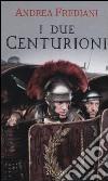 I due centurioni libro