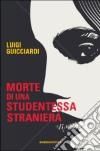 Morte di una studentessa straniera libro