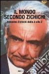 Il mondo secondo Zichichi. Antonino Zichichi dalla A alla Z libro