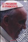 Le preghiere di Francesco libro