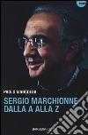 Sergio Marchionne dalla A alla Z libro