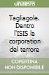 Tagliagole. Dentro l'ISIS la corporation del terrore