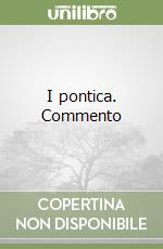 I pontica. Commento libro di Ovidio P. Nasone