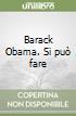 Barack Obama. Si può fare libro
