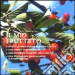Il mio frutteto. Coltivare gli alberi da frutto in giardino e in vaso. Ediz. illustrata libro