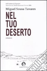 Nel tuo deserto libro di Sousa Tavares Miguel
