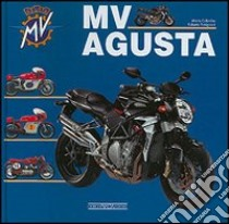Moto MV Agusta. Ediz. italiana libro di Colombo Mario - Patrignani Roberto