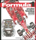 Formula 1 2008-2009. Analisi tecnica libro di Piola Giorgio